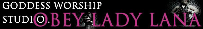 Obey Lady Lana - Goddess Worship Studio Clips