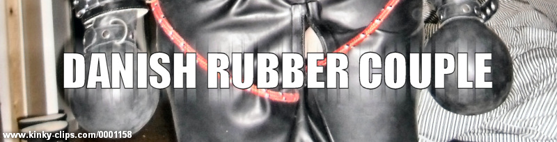 Danish Rubber Couple Features 24 Clips that include    BDSM    Toys    Public    Amateur    Bondage    Rubber    Dildos    Domination    Gagging    Vac Beds
